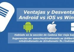 ventasjas y desventajas en los diferentes sitemas operativos para smartphone Android ios windows phone