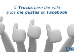 5 Trucos para dar vida a los me gustas en Facebook