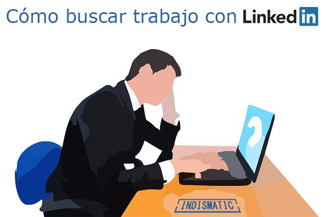Cómo buscar trabajo con LinkedIn