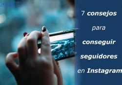7 consejos para conseguir seguidores en Instagram