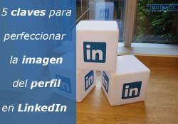 5 claves para perfeccionar la imagen del perfil en LinkedIn segun LinkedIn