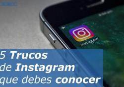 5 Trucos de Instagram que debes conocer