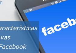 6 características nuevas de Facebook