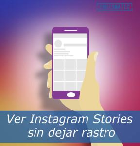 Ver Instagram Stories sin dejar rastro