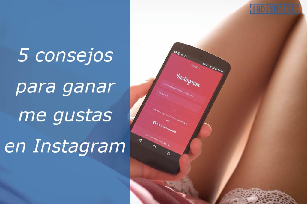 5 consejos para ganar me gustas en Instagram