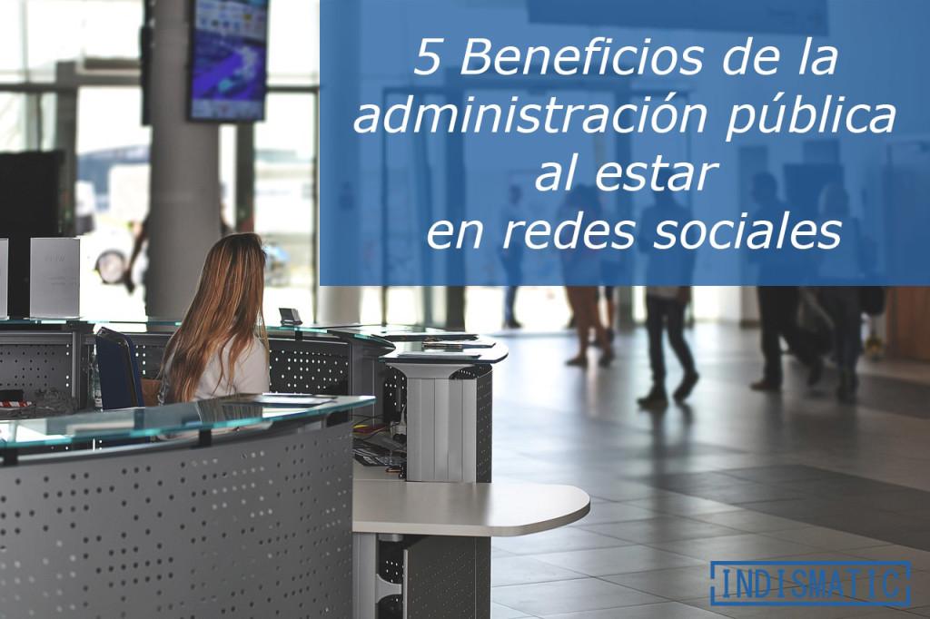 5 Beneficios de la  administración pública  al estar  en redes sociales