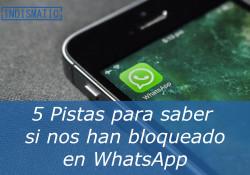 5 Pistas para saber si nos han bloqueado en WhatsApp