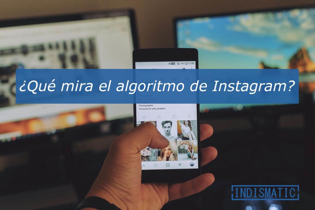 ¿Qué mira el algoritmo de Instagram?