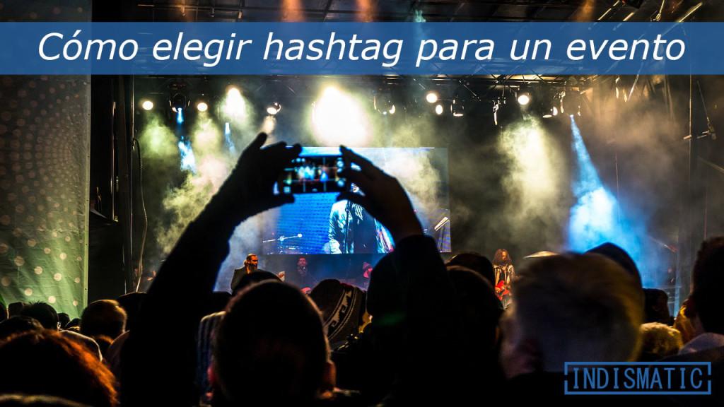 Cómo elegir hashtag para un evento
