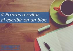 4 Errores a evitar al escribir en un blog