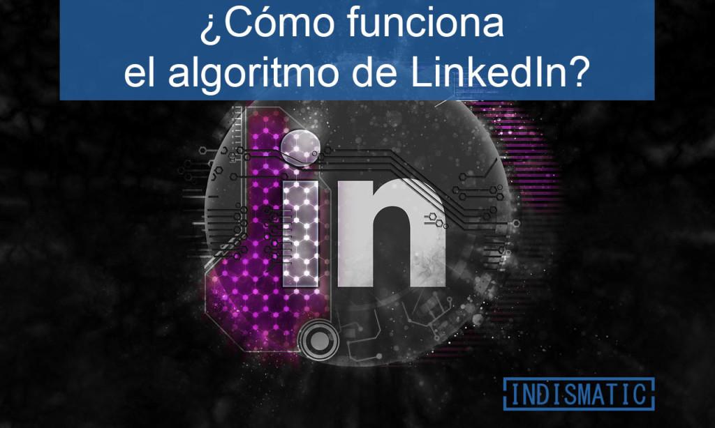 Cómo funciona el algoritmo de LinkedIn
