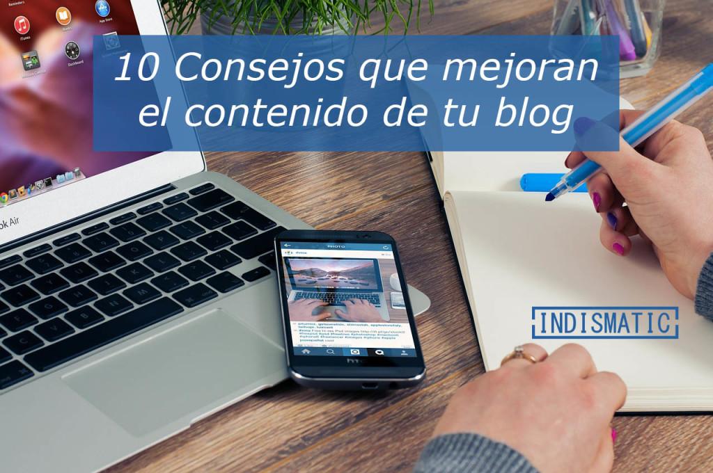 Hay muchos webs que decían largos artículos a explicar cómo mejorar en contenido de un blog. Tratando de ser lo más conciso posible, compartimos este articulo con consejos que creemos son de verdadera importancia. Aquí están 10 consejos que mejoran el contenido de tu blog.