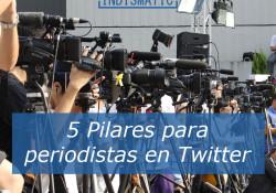 5 Pilares para periodistas en twitter