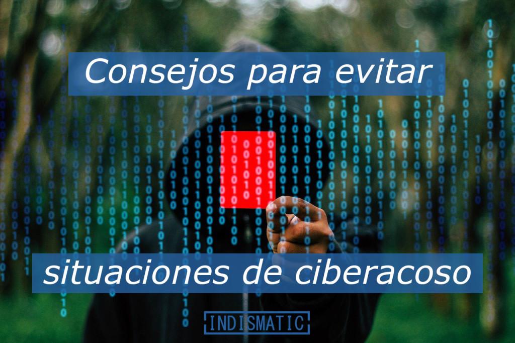 El ciberacoso es un maltrato psicológico que se produce en por medio de la tecnología, internet y las redes sociales. Para no tener situaciones indeseables aquí destacamos consejos para evitar situaciones de ciberacoso.