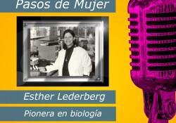 Esther Lederberg fue capaz de demostrar que las bacterias y virus se expanden. Ahora también os digo buscar profundamente en los libros el reconocimiento a su persona, porque cuenta la leyenda que hasta en su propio velatorio, se comentaba lo injustamente poco reconocida que había sido por los adelantos en ciencia que había realizado.