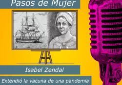 Isabel Zendal se inició el fin a una pandemia gracias a las vacunas. Ella es la pieza clave del fin de la viruela.